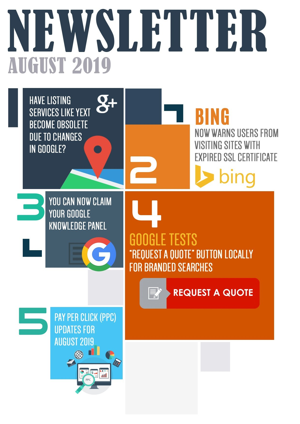 """Pay Per Click Update for August 2019 - Newsletter August 2019, HAVE LISTING SERVICES LIKE YEXT BECOME OBSOLETE DUE TO CHANGES IN GOOGLE?, BING NOW WARNS USERS FROM VISITING SITES WITH EXPIRED SSL CERTIFICATE, YOU CAN NOW CLAIM YOUR GOOGLE KNOWLEDGE PANEL, GOOGLE TESTS """"REQUEST A QUOTE"""" BUTTON LOCALLY FOR BRANDED SEARCHES, PAY PER CLICK (PPC) UPDATES FOR AUGUST 2019, what is digital marketing, digital marketing course, check google rank, online business idea, online marketing articles, online marketing courses, how to start online marketing, social media marketing, facebook marketing, instagram marketing, what is smo, smo tools, social media marketing plan, social media campaign ideas, website traffic checker, facebook ads, instagram ads, auto likes free, how can i get facebook likes, how to increase facebook likes, how to promote in facebook, what is payperclick"""