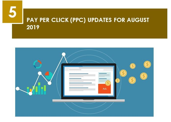 PAY PER CLICK (PPC) UPDATES FOR AUGUST 2019, Pay Per Click Update for August 2019 - Newsletter August 2019, what is digital marketing, digital marketing course, check google rank, online business idea, online marketing articles, online marketing courses, how to start online marketing, social media marketing, facebook marketing, instagram marketing, what is smo, smo tools, social media marketing plan, social media campaign ideas, website traffic checker, facebook ads, instagram ads, auto likes free, how can i get facebook likes, how to increase facebook likes, how to promote in facebook, what is payperclick,