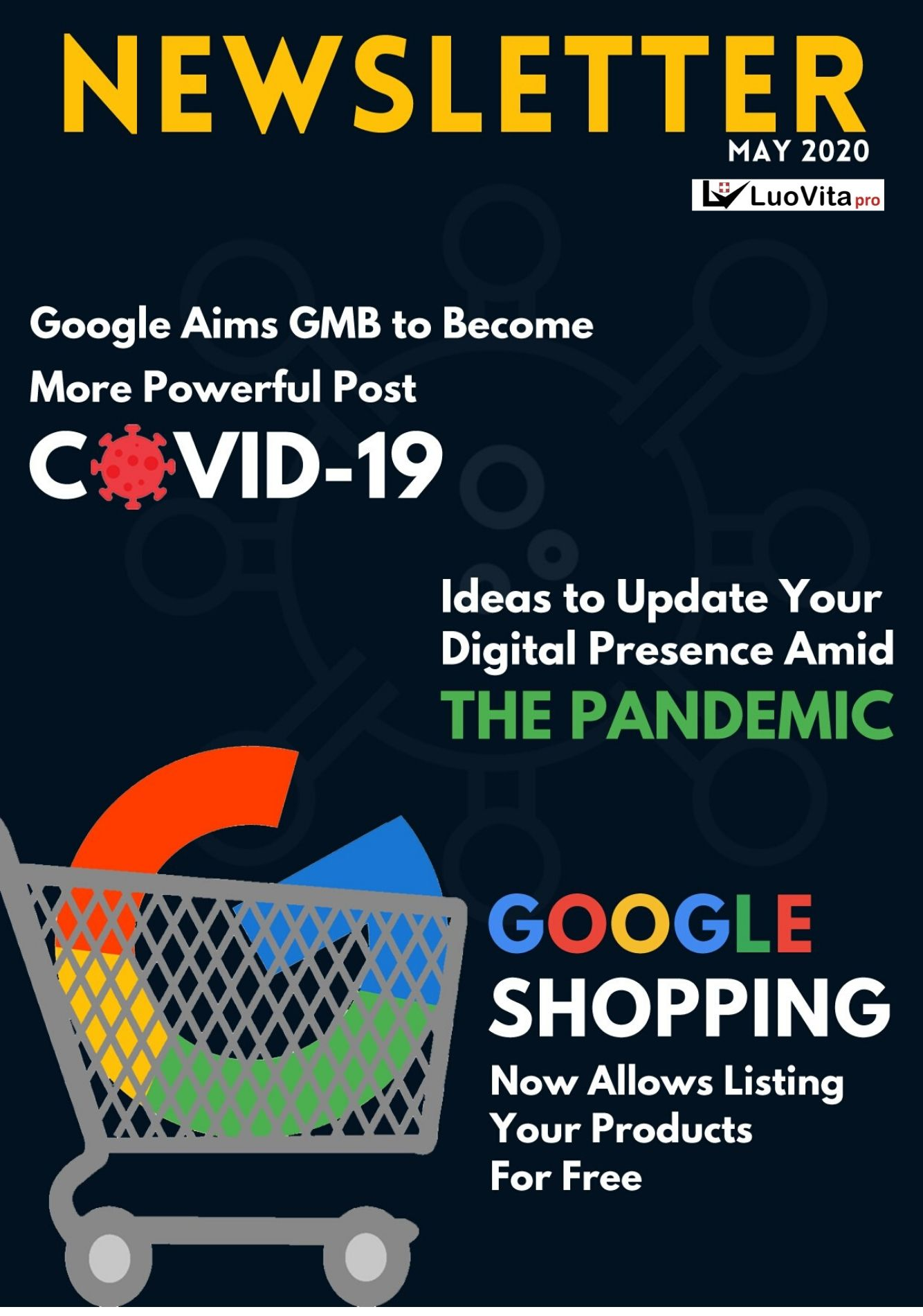 Google Aims GMB (Google My Business) to Become More Powerful Post COVID-2019 - May 2020 Newsletter. Google shopping now allows listing your products for free. Here are ideas to update your digital presence amid the COVIC-19 Pandemic.