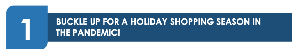 BUCKLE UP FOR A HOLIDAY SHOPPING SEASON IN THE PANDEMIC!. - Facebook to Impose Limit on Number of Ads – Newsletter October 2020