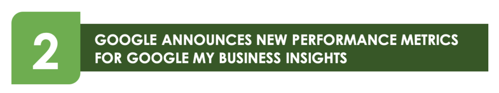 GOOGLE ANNOUNCES NEW PERFORMANCE METRICS FOR GOOGLE MY BUSINESS INSIGHTS - Facebook to Impose Limit on Number of Ads – Newsletter October 2020
