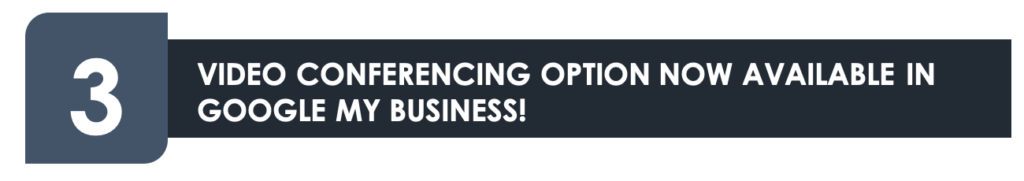 VIDEO CONFERENCING OPTION NOW AVAILABLE IN GOOGLE MY BUSINESS! Facebook to Impose Limit on Number of Ads – Newsletter October 2020